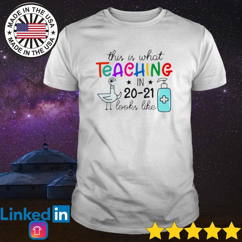Birds This is what teaching in 20-21 looks like shirt