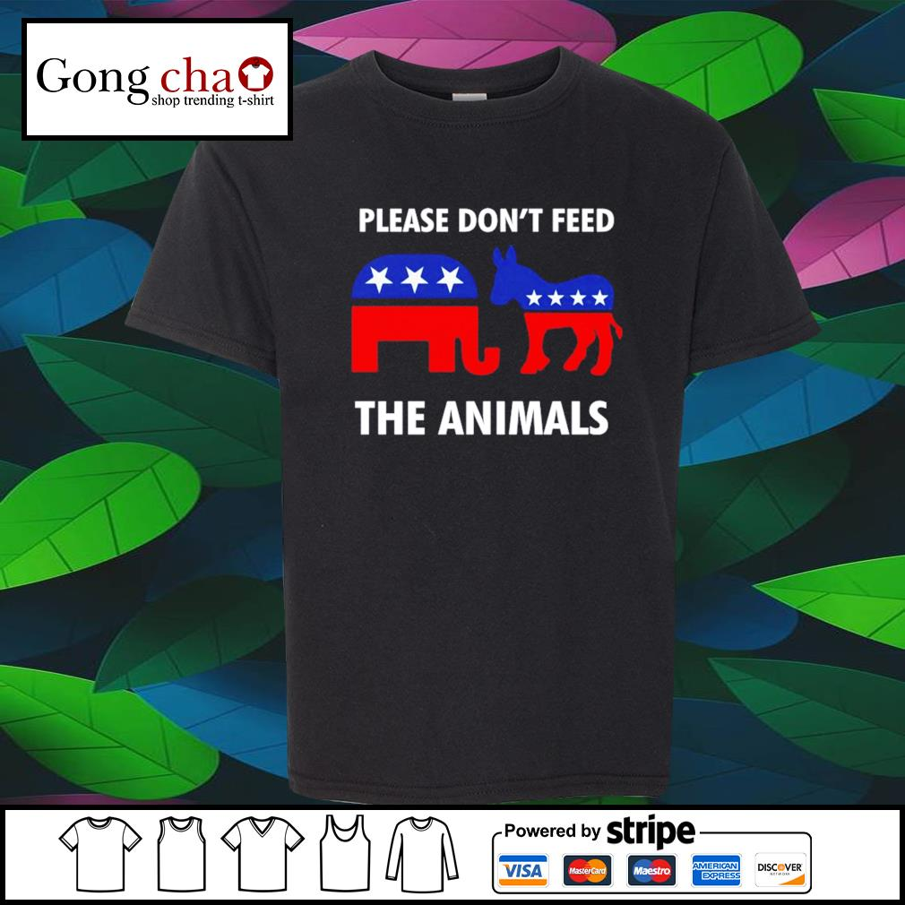 Republican and Democrat please don't feed the animals shirt