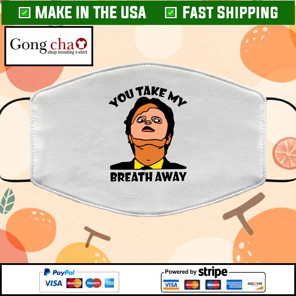 You Take My Breath Away Cloth Face Mask Washable