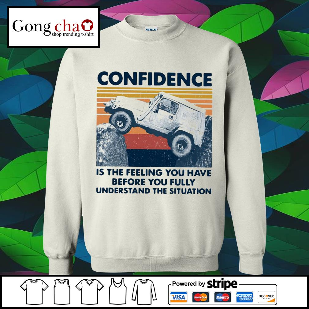 Confidence is the feeling you have before you fully understand the situation vintage s sweater