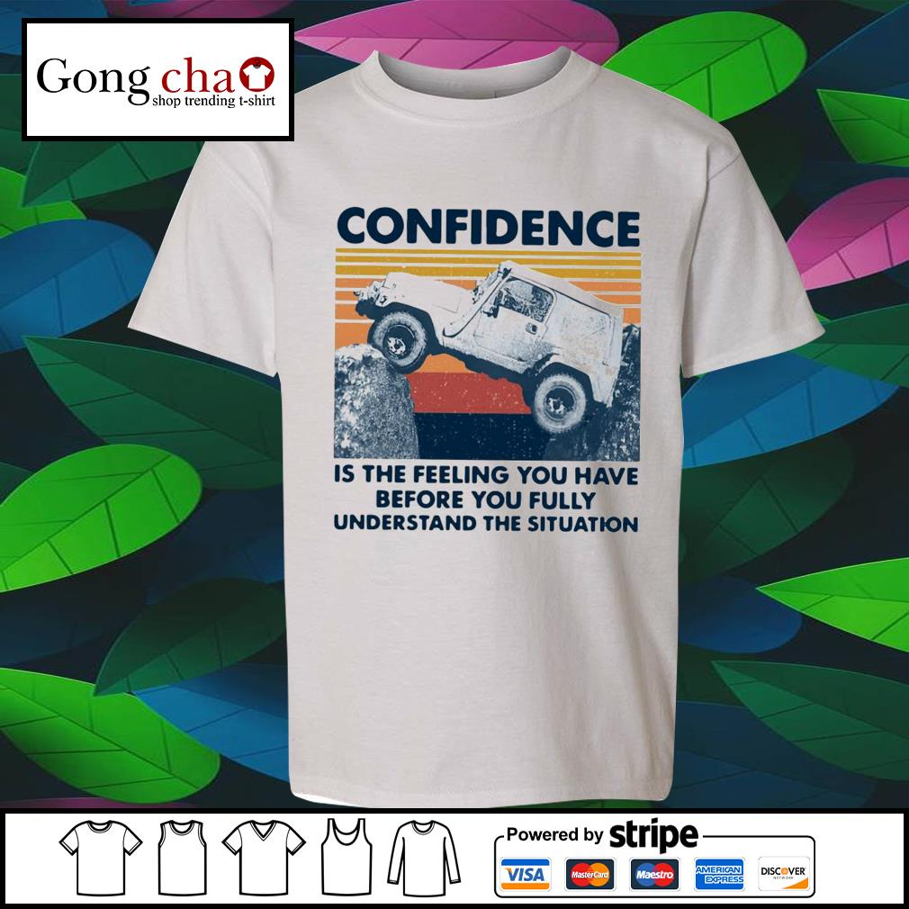 Confidence is the feeling you have before you fully understand the situation vintage s youth-tee