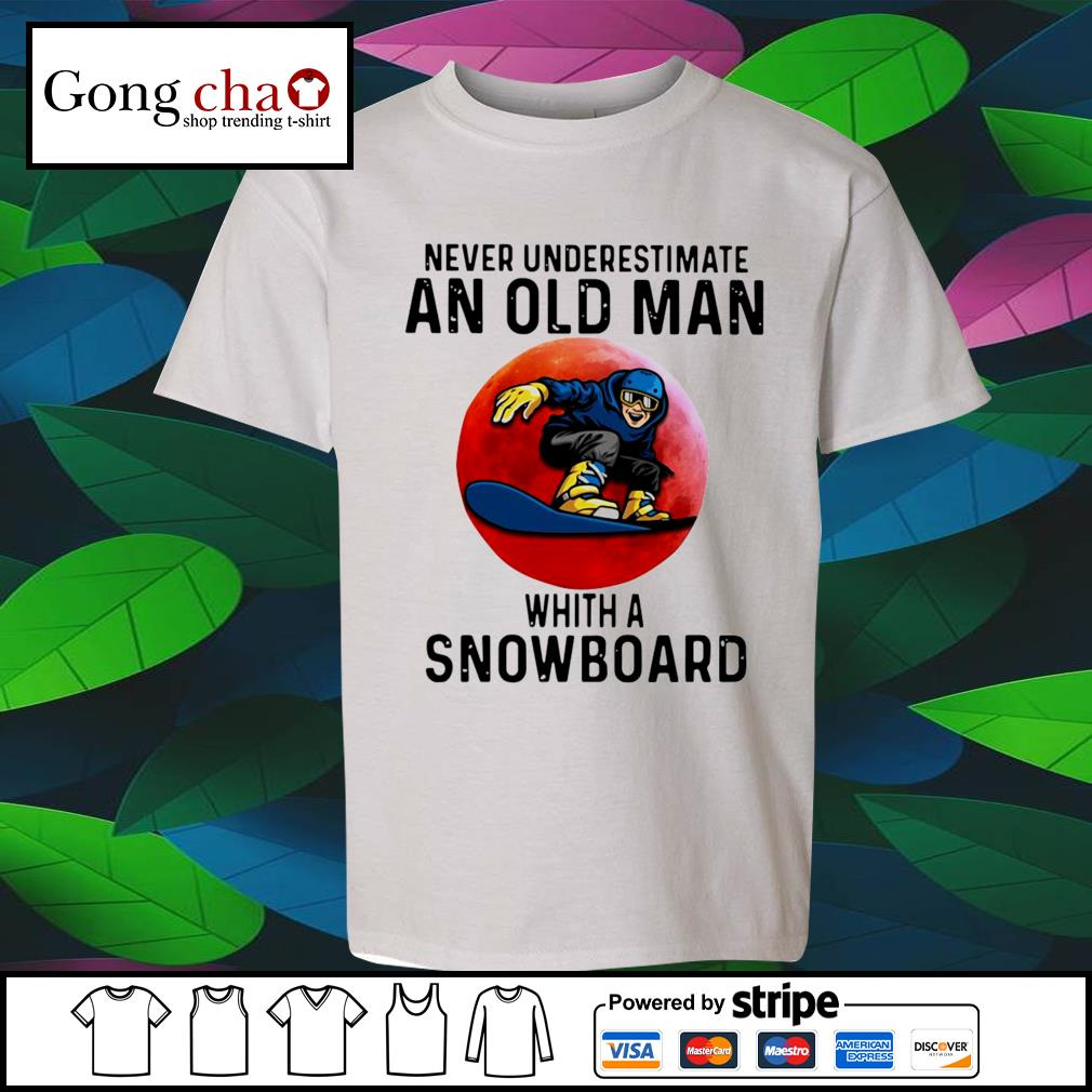 Never underestimate an old man whith a Snowboard s youth-tee