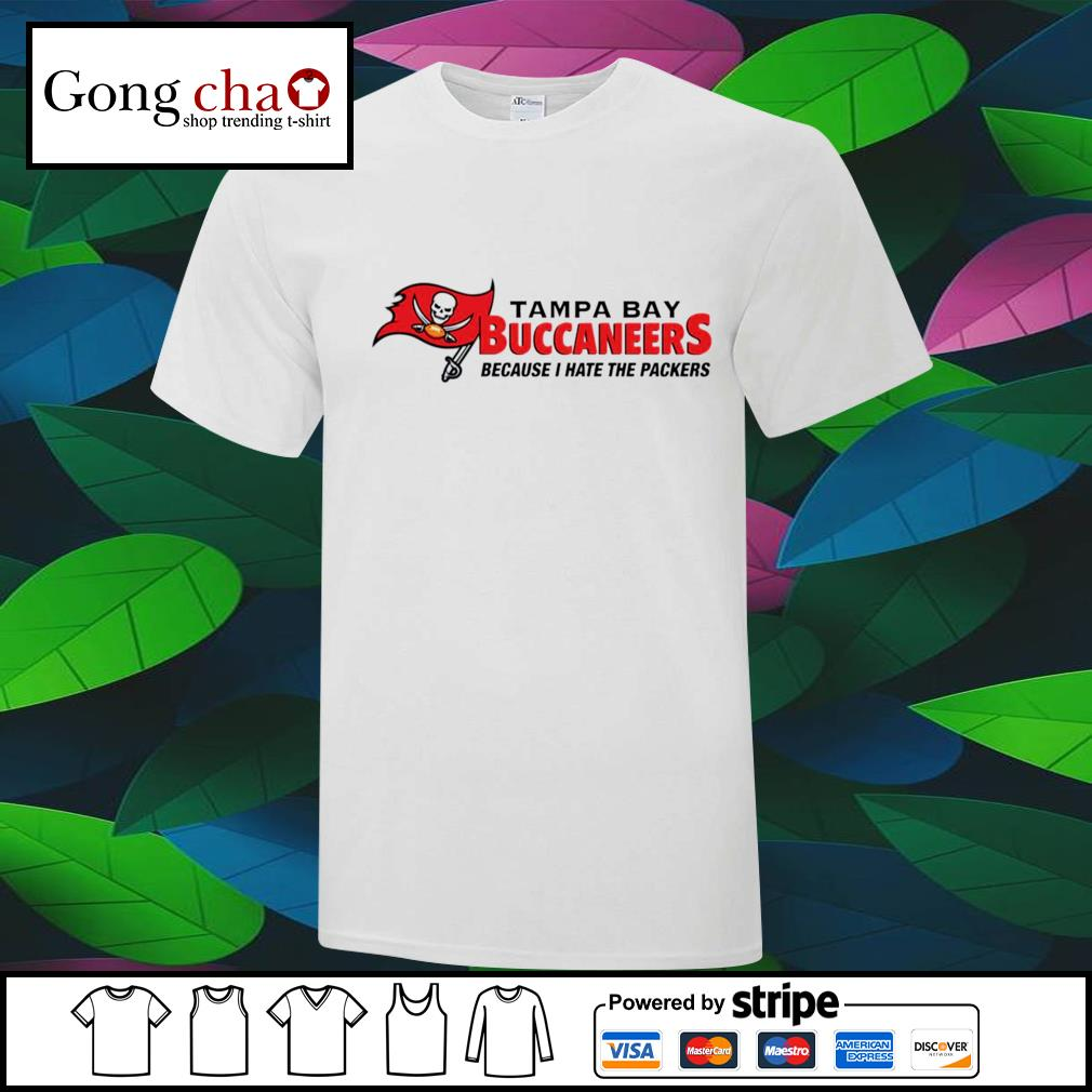 Tampa Bay Buccaneers because I hate the Packers shirt