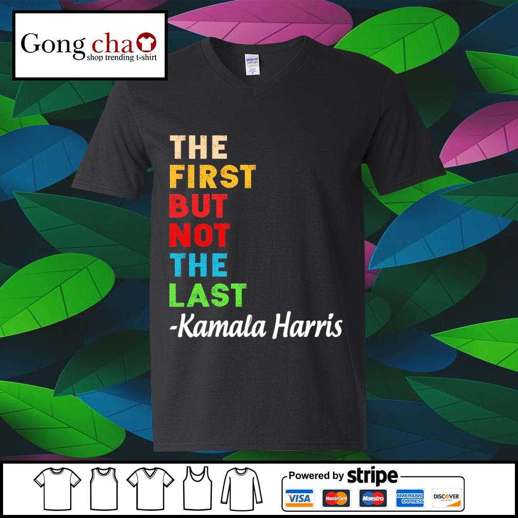 The first but not the last Kamala Harris vintage s v-neck-t-shirt