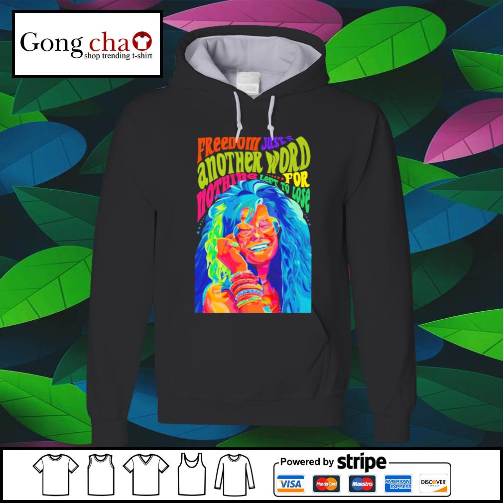 Watercolor freedom just another word for nothing left to lose s hoodie