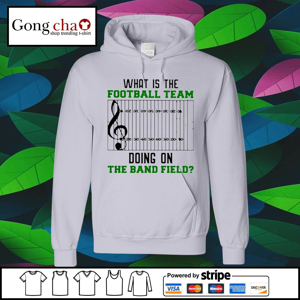 What is the football team doing on the band field s hoodie