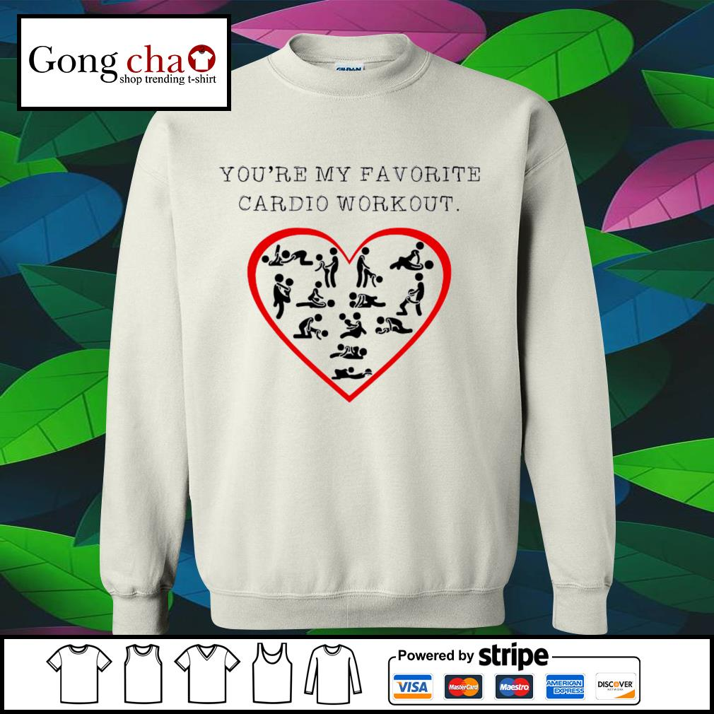 You're my favorite cardio workout heart s sweater